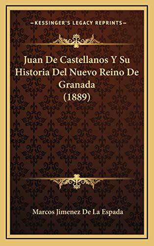 9781167738272: Juan De Castellanos Y Su Historia Del Nuevo Reino De Granada (1889) (Spanish Edition)