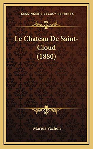 9781167738371: Le Chateau de Saint-Cloud (1880)