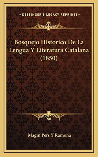 9781167739354: Bosquejo Historico De La Lengua Y Literatura Catalana (1850) (Spanish Edition)