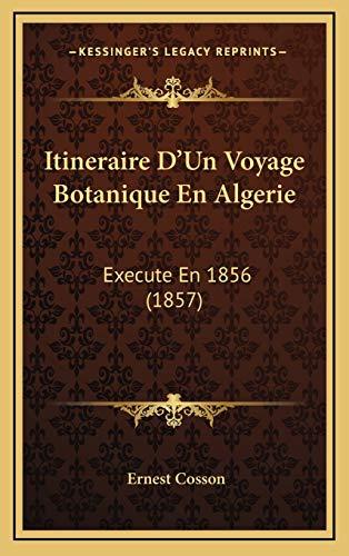 9781167740596: Itineraire D'Un Voyage Botanique En Algerie: Execute En 1856 (1857)