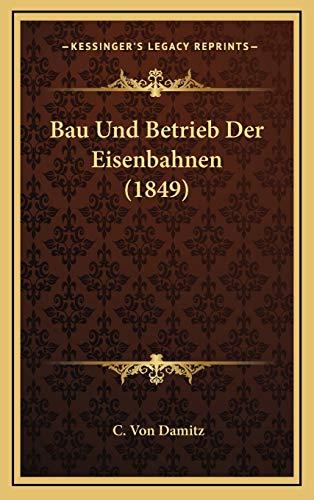 9781167741449: Bau Und Betrieb Der Eisenbahnen (1849)