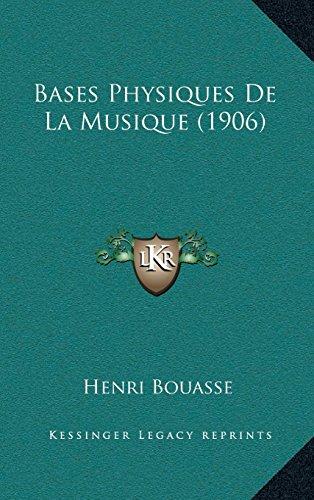 9781167743351: Bases Physiques de La Musique (1906)