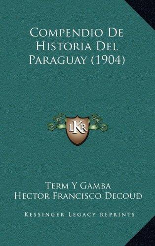 9781167744150: Compendio de Historia del Paraguay (1904)