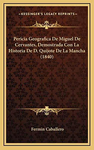 9781167749049: Pericia Geografica de Miguel de Cervantes, Demostrada Con La Historia de D. Quijote de La Mancha (1840)