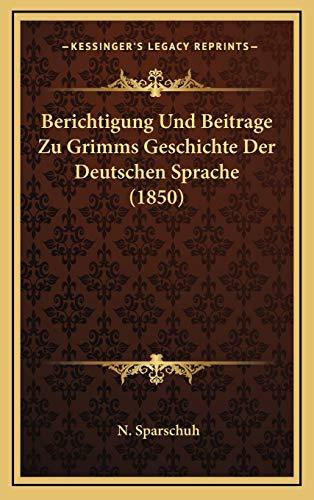 9781167749667: Berichtigung Und Beitrage Zu Grimms Geschichte Der Deutschen Sprache (1850) (German Edition)