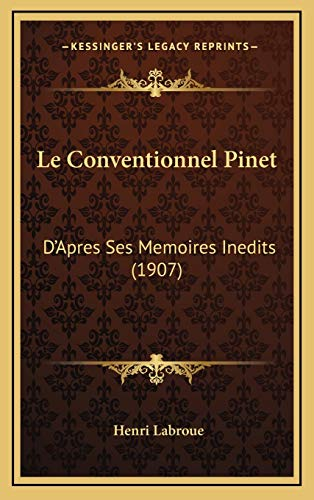 9781167750847: Le Conventionnel Pinet: D'Apres Ses Memoires Inedits (1907) (French Edition)