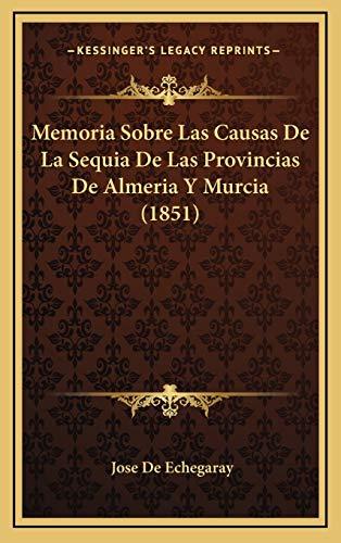9781167752629: Memoria Sobre Las Causas de La Sequia de Las Provincias de Almeria y Murcia (1851)