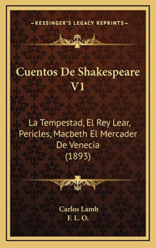 9781167753299: Cuentos de Shakespeare V1: La Tempestad, El Rey Lear, Pericles, Macbeth El Mercader de Venecia (1893)