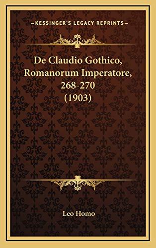 9781167753497: de Claudio Gothico, Romanorum Imperatore, 268-270 (1903)