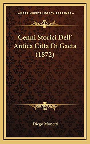 9781167755941: Cenni Storici Dell' Antica Citta Di Gaeta (1872)