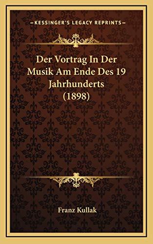9781167756047: Der Vortrag in Der Musik Am Ende Des 19 Jahrhunderts (1898)
