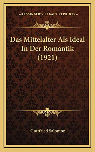 9781167757594: Das Mittelalter Als Ideal In Der Romantik (1921) (German Edition)