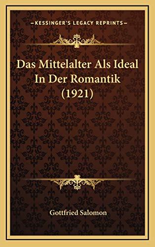 9781167757594: Das Mittelalter Als Ideal In Der Romantik (1921) (German Edition)