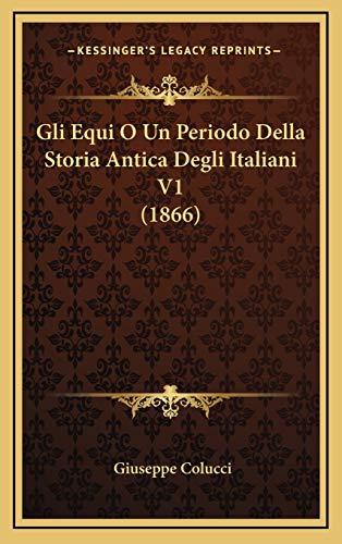 9781167761805: Gli Equi O Un Periodo Della Storia Antica Degli Italiani V1 (1866)