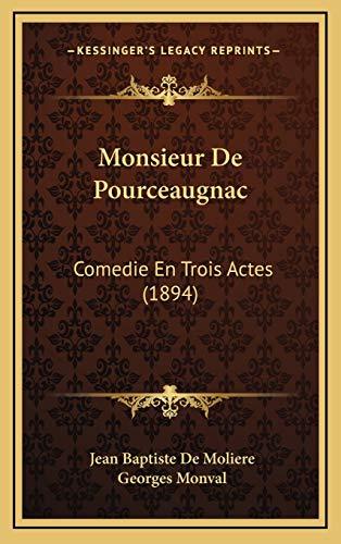 9781167762048: Monsieur De Pourceaugnac: Comedie En Trois Actes (1894) (French Edition)