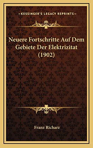 9781167762062: Neuere Fortschritte Auf Dem Gebiete Der Elektrizitat (1902)