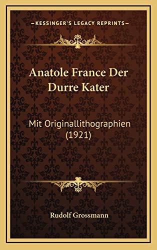 9781167763021: Anatole France Der Durre Kater: Mit Originallithographien (1921) (German Edition)