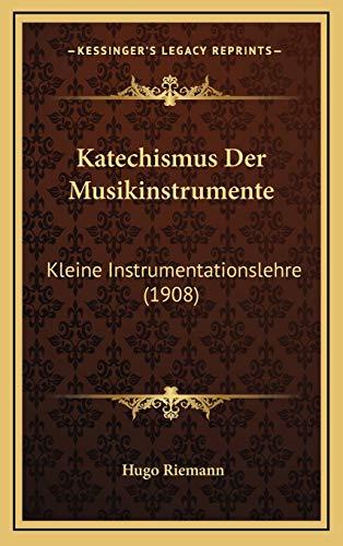 9781167763489: Katechismus Der Musikinstrumente: Kleine Instrumentationslehre (1908)