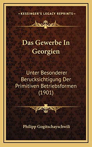 9781167764424: Das Gewerbe in Georgien: Unter Besonderer Berucksichtigung Der Primitiven Betriebsformen (1901)