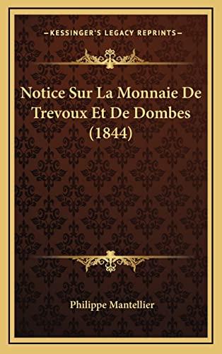 9781167765407: Notice Sur La Monnaie De Trevoux Et De Dombes (1844) (French Edition)