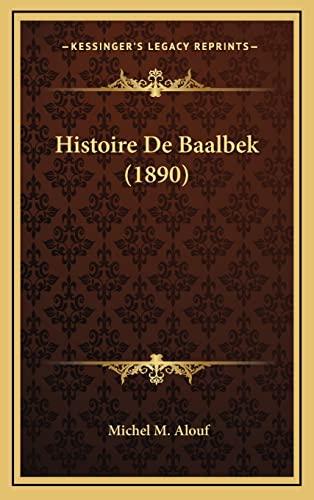 9781167768545: Histoire De Baalbek (1890) (French Edition)