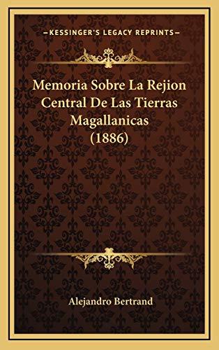 9781167770609: Memoria Sobre La Rejion Central De Las Tierras Magallanicas (1886) (Spanish Edition)