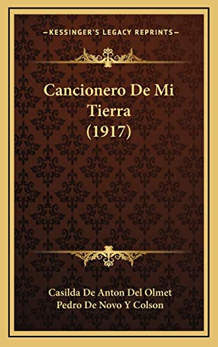 9781167771460: Cancionero De Mi Tierra (1917) (Spanish Edition)