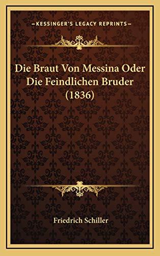 9781167772405: Die Braut Von Messina Oder Die Feindlichen Bruder (1836)