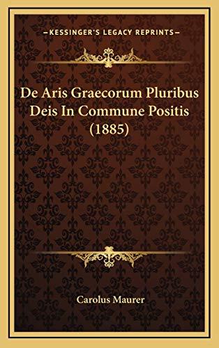 9781167773662: de Aris Graecorum Pluribus Deis in Commune Positis (1885)