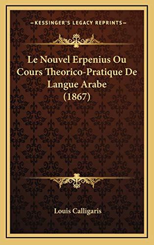 9781167774379: Le Nouvel Erpenius Ou Cours Theorico-Pratique de Langue Arabe (1867)