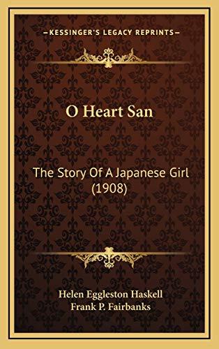 9781167774560: O Heart San: The Story Of A Japanese Girl (1908)