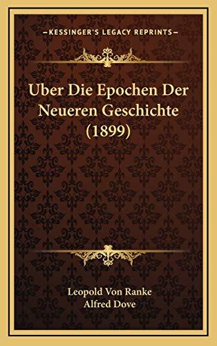 9781167776281: Uber Die Epochen Der Neueren Geschichte (1899)
