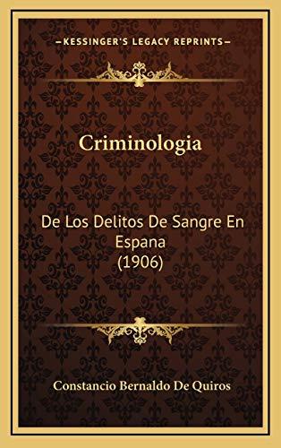 9781167776656: Criminologia: De Los Delitos De Sangre En Espana (1906) (Spanish Edition)