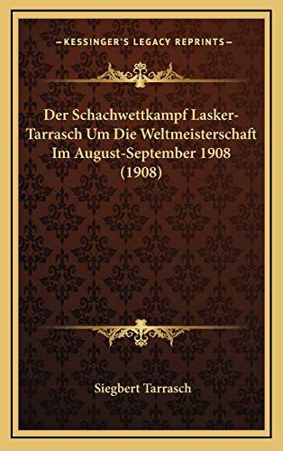 9781167777110: Der Schachwettkampf Lasker-Tarrasch Um Die Weltmeisterschaft Im August-September 1908 (1908)