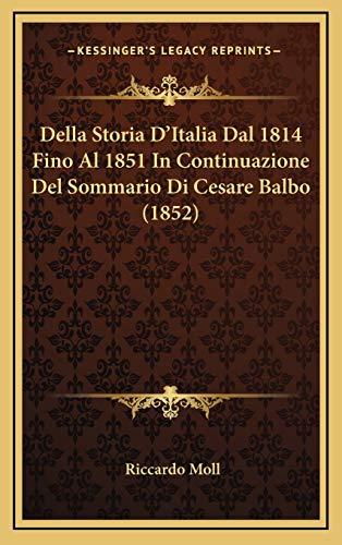 9781167777271: Della Storia D'Italia Dal 1814 Fino Al 1851 in Continuazione del Sommario Di Cesare Balbo (1852)