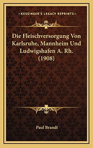 9781167777356: Die Fleischversorgung Von Karlsruhe, Mannheim Und Ludwigshafen A. Rh. (1908)