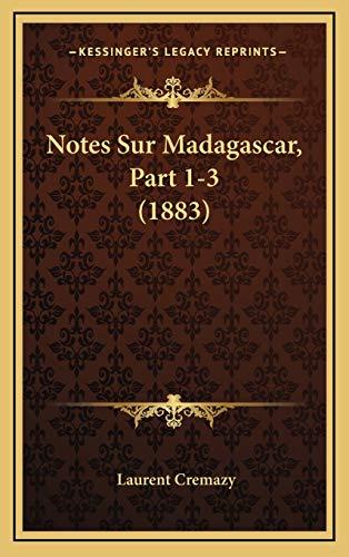 9781167777974: Notes Sur Madagascar, Part 1-3 (1883)