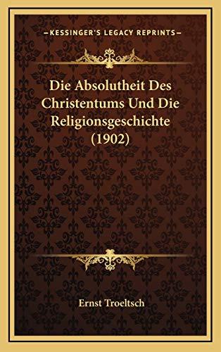 9781167779503: Die Absolutheit Des Christentums Und Die Religionsgeschichte (1902) (German Edition)