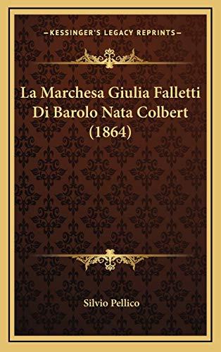 9781167779831: La Marchesa Giulia Falletti Di Barolo Nata Colbert (1864) (Italian Edition)
