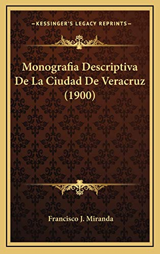 9781167781261: Monografia Descriptiva De La Ciudad De Veracruz (1900) (Spanish Edition)