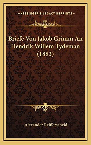 9781167784439: Briefe Von Jakob Grimm An Hendrik Willem Tydeman (1883) (German Edition)