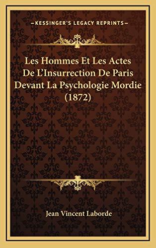 9781167785115: Les Hommes Et Les Actes De L'Insurrection De Paris Devant La Psychologie Mordie (1872) (French Edition)