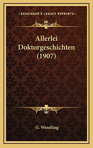 9781167787409: Allerlei Doktorgeschichten (1907) (German Edition)