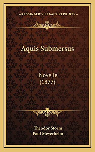 Aquis Submersus: Novelle (1877) (German Edition) (1167787447) by Theodor Storm