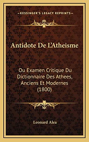 9781167791857: Antidote de L'Atheisme: Ou Examen Critique Du Dictionnaire Des Athees, Anciens Et Modernes (1800)