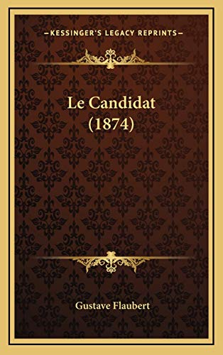 9781167792946: Le Candidat (1874) (French Edition)