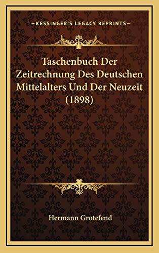 9781167793301: Taschenbuch Der Zeitrechnung Des Deutschen Mittelalters Und Der Neuzeit (1898)