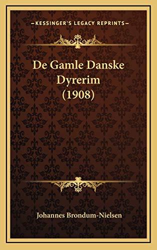 9781167793646: De Gamle Danske Dyrerim (1908) (Danish Edition)