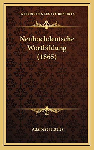 9781167794506: Neuhochdeutsche Wortbildung (1865)