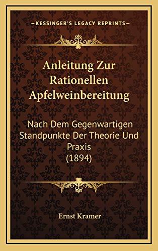 9781167796364: Anleitung Zur Rationellen Apfelweinbereitung: Nach Dem Gegenwartigen Standpunkte Der Theorie Und Praxis (1894)